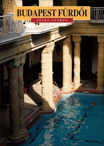Meleghy Péter - Budapest fürdői - Télen-nyáron
