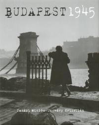 Ungváry Krisztián - Budapest 1945