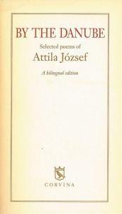 József Attila - By the Danube (A Dunánál)