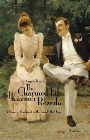 Krúdy Gyula - The Charmed Life of Kázmér Rezeda (Rezeda Kázmér szép élete)