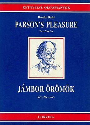 Roald Dahl - PARSON'S PLEASURE - JÁMBOR ÖRÖMÖK