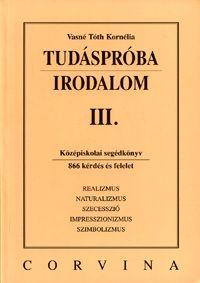 Vasné Tóth Kornélia - Tudáspróba: Irodalom III.