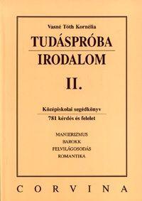 Vasné Tóth Kornélia - Tudáspróba: Irodalom II.