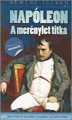 Nemere István - Napóleon - A merénylet titka