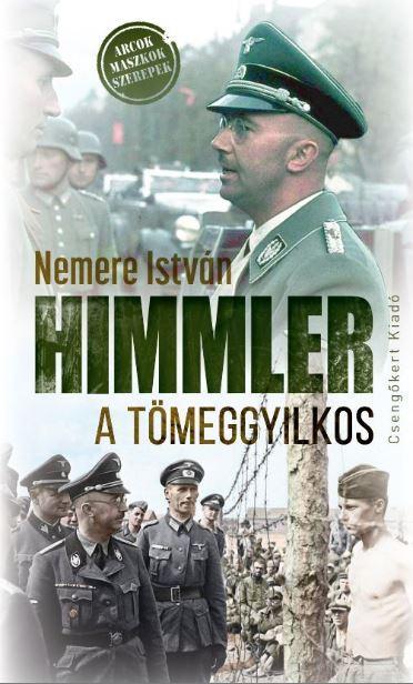 Nemere István - Himmler a tömeggyilkos