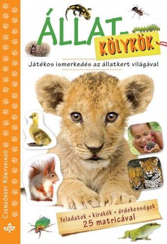 Bogos Katalin - Állatkölykök  - Játékos ismerkedés az állatvilággal