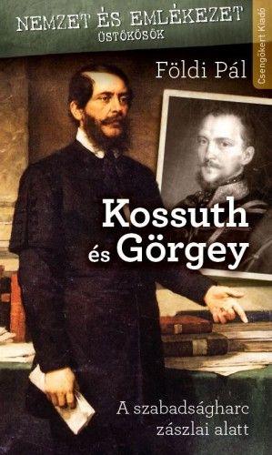 Földi Pál - Kossuth és Görgey