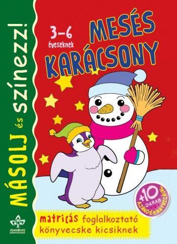 Bogos Katalin - Másolj és színezz! – Mesés karácsony-Matricás foglalkoztató könyvecske kicsiknek