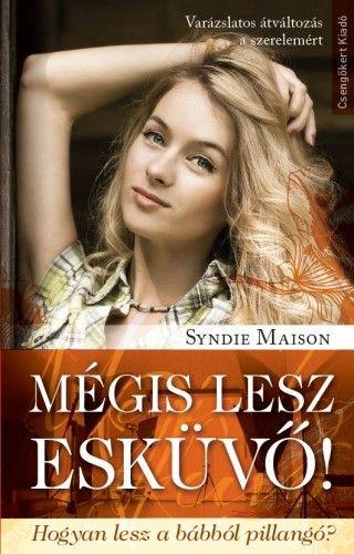 Syndie Maison - Mégis lesz esküvő!