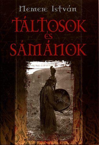 Nemere István - Táltosok és sámánok