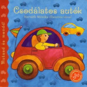 Bogos Katalin - Csodálatos autók - Mutasd és mondd!