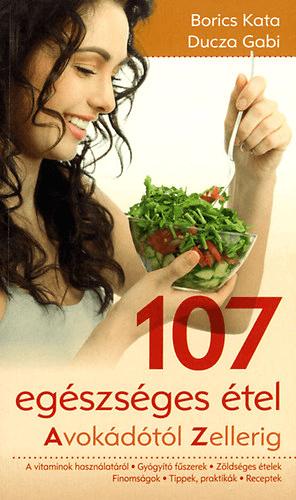 Borics Kata - 107 egészséges étel