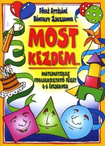 Főfai Attiláné - Most kezdem... - Matematikai foglalkoztató füzet 4-5 éveseknek