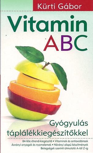 KÜRTI GÁBOR - Vitamin ABC-Gyógyulás táplálékkiegészítőkkel