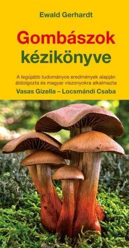 Vasas Gizella - Gombászok kézikönyve