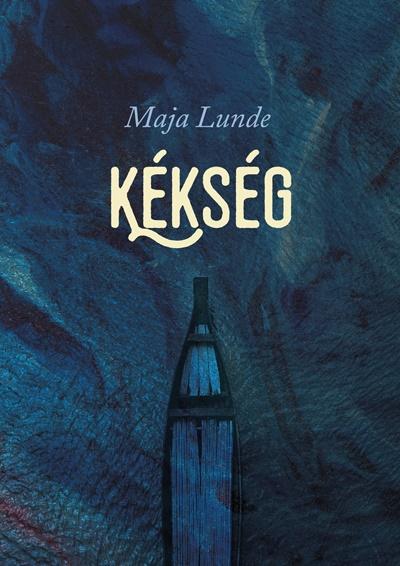 Maja Lunde - Kékség