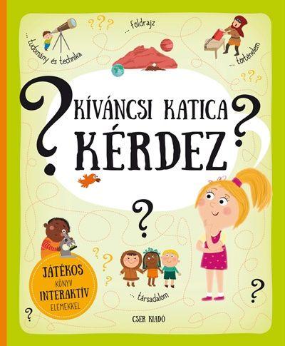 Pavla Hanácková - Kíváncsi Katica kérdez - Játékos könyv interaktív elemekkel