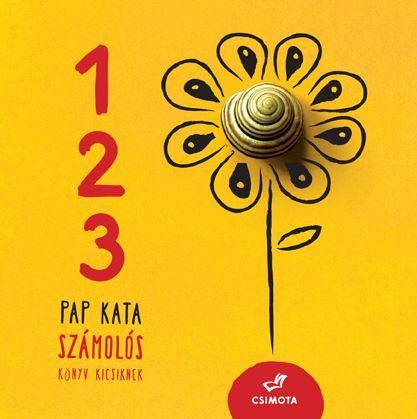 Pap Kata - 1, 2, 3, - számolós könyv kicsiknek