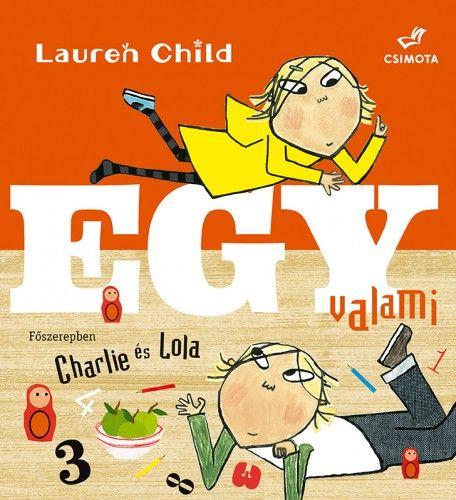 Lauren Child - Charlie és Lola