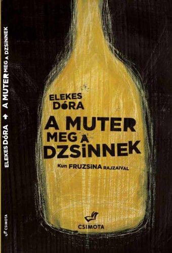 Elekes Dóra - A muter meg a dzsinnek