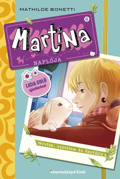 Mathilde Bonetti - Martina naplója 6. - Nyulak, szerelem és fantázia