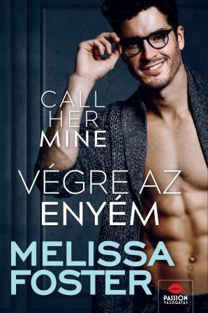 Melissa Foster - Call Her Mine – Végre az enyém