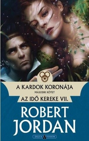 Robert Jordan - A kardok koronája - II. kötet - Az idő kereke VII.