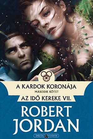 Robert Jordan - A kardok koronája - I. kötet - Az idő kereke VII.