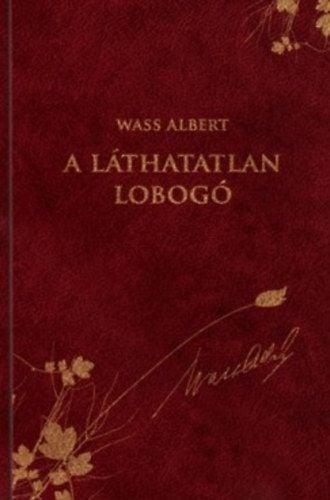 Wass Albert - A láthatatlan lobogó - Wass Albert díszkiadás 41.