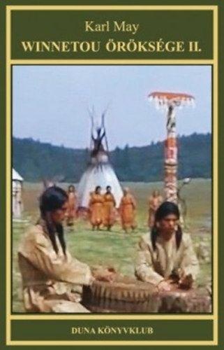 Karl May - Winnetou öröksége II. - Indián történetek sorozat 18. kötet