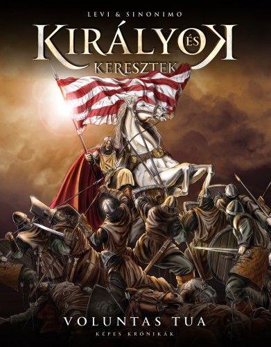 Mészáros János - Királyok és Keresztek - Képes Krónikák