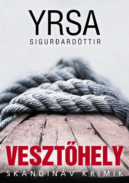 Yrsa Sigurðardóttir - Vesztőhely