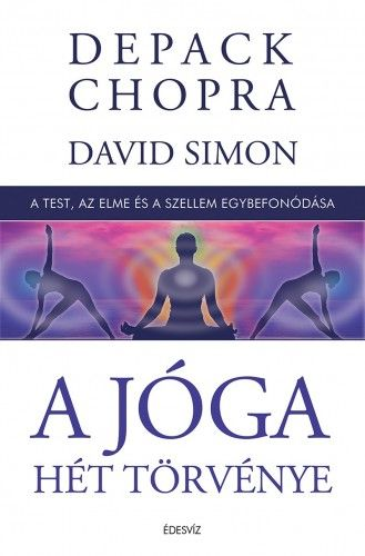 Deepak Chopra - A jóga hét törvénye