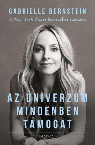 Gabrielle Bernstein - Az Univerzum mindenben támogat