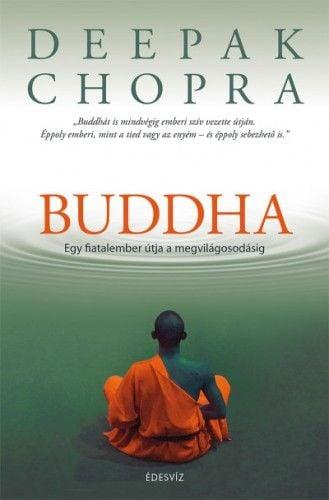 Deepak Chopra - Buddha - Egy fiatalember útja a megvilágosodásig