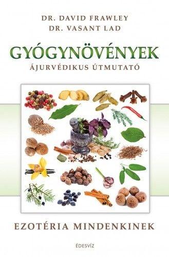 Dr. Lad Vasant - Gyógynövények