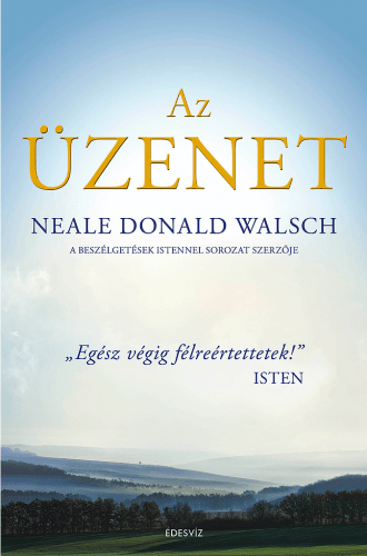 Neale Donald Walsch - Az Üzenet