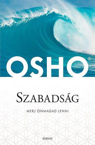 Osho - Szabadság - Merj önmagad lenni
