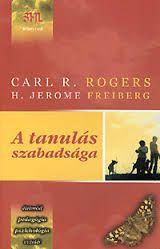 Carl R. Rogers - A tanulás szabadsága