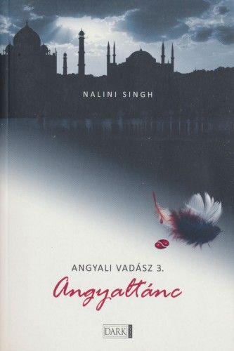 Nalini Singh - Angyaltánc - Angyali vadász 3.