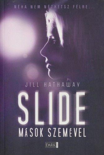 Jill Hathaway - Slide - Mások szemével