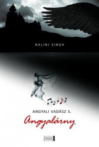 Nalini Singh - Angyali vadász 5. - Angyalárny