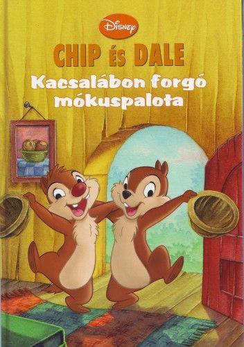 Chip és Dale - Kacsalábon forgó mókuspalota
