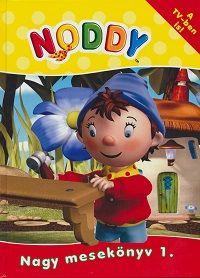Enid Blyton - Noddy Nagy mesekönyv 1.