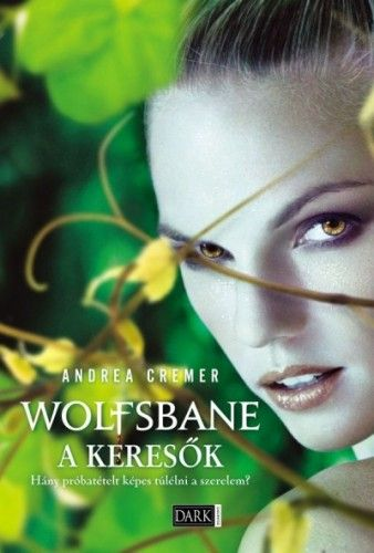 Andrea Cremer - Wolfsbane - A keresők