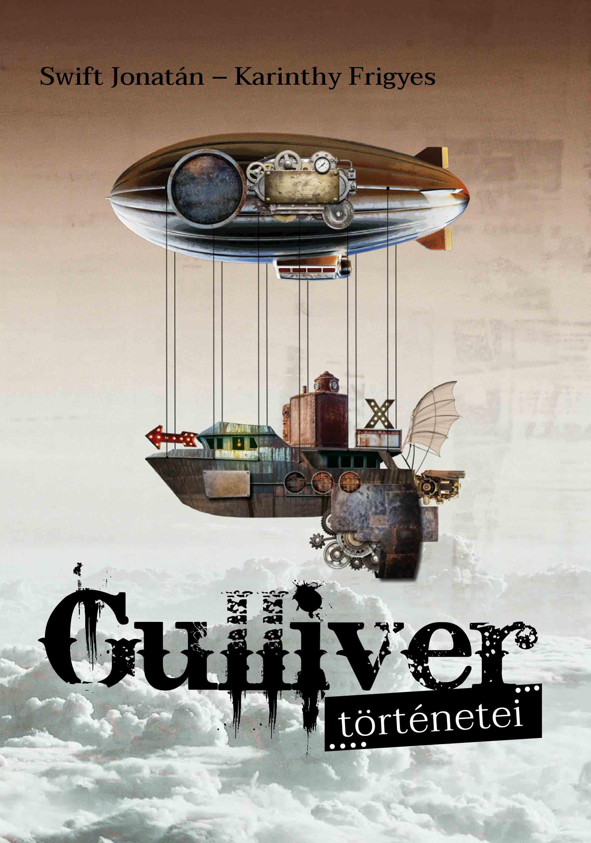 Karinthy Frigyes - Gulliver történetei
