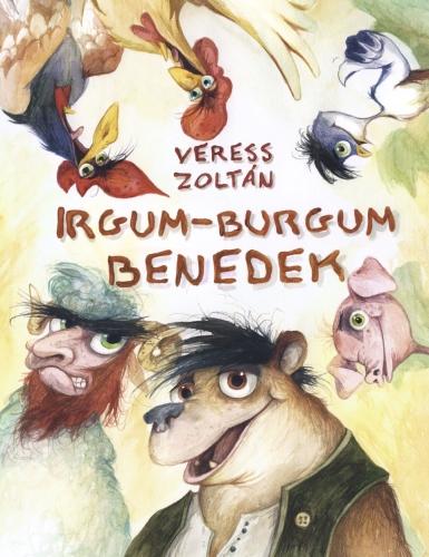 Veress Zoltán - Irgum-Burgum Benedek