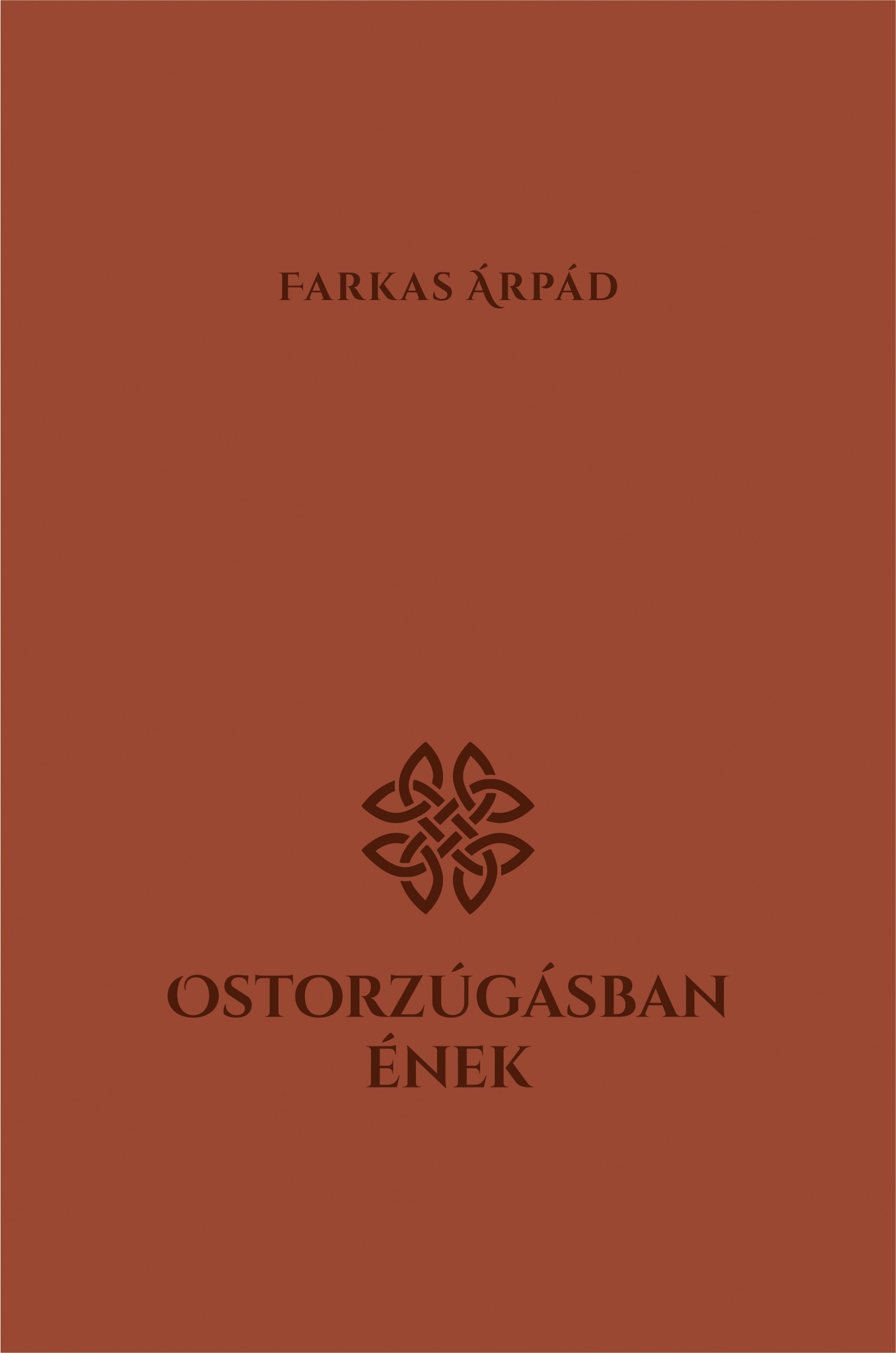 Farkas Árpád - Ostorzúgásban ének