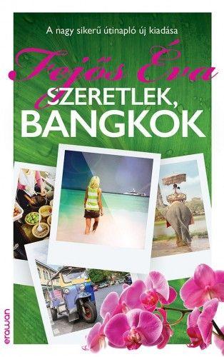Fejős Éva - Szeretlek, Bangkok
