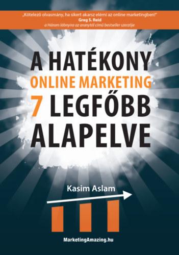 Kasim Aslam - A hatékony online marketing 7 legfőbb alapelve